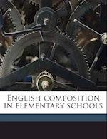 English Composition in Elementary Schools af James S. Snoddy