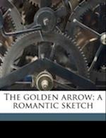 The Golden Arrow; A Romantic Sketch af James Plaisted Webber