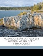 Koens, Oksens Og Kalvens Sygdomme Og Deres Behandling af H. Galtung