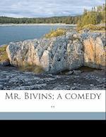 Mr. Bivins; A Comedy .. af Frank E. Dumm