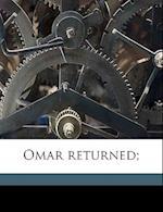 Omar Returned; af Richard Ashley Forrest
