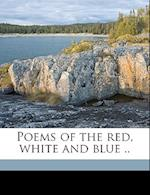 Poems of the Red, White and Blue .. af Emeline Tate Walker