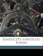 Simplicity Unveiled; Poems af Annie Thompson
