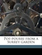 Pot-Pourri from a Surrey Garden af Constance Lytton, Maria Theresa Earle