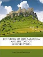 The Story of Old Saratoga and History of Schuylerville af John Henry Brandow