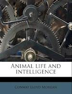 Animal Life and Intelligence af Conway Lloyd Morgan