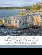 Observations on the Formation of Permanent Meadows and Pastures af Daniel Batchelor