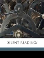 Silent Reading; af Edith Germane, Charles E. Germane