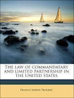 The Law of Commandatary and Limited Partnership in the United States af Francis Joseph Troubat