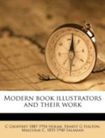 Modern Book Illustrators and Their Work af C. Geoffrey 1887 Holme, Ernest G. Halton, Malcolm C. 1855 Salaman