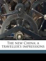 The New China; A Traveller's Impressions af Carel Thieme, Henri Borel