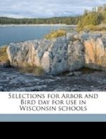 Selections for Arbor and Bird Day for Use in Wisconsin Schools af Maud Barnett