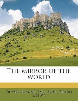 Bog, paperback The Mirror of the World af Octave Uzanne, Paul Avril, Benno Loewy
