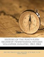 History of the Forty-Fifth Regiment Pennsylvania Veteran Volunteer Infantry, 1861-1865 af Allen Diehl Albert, 1861- Pennsylvania Infantry 45th Regt
