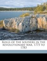 Rolls of the Soldiers in the Revolutionary War, 1775 to 1783 af Chauncey L. Knapp, Vermont Vermont, John Ellsworth Goodrich