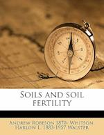 Soils and Soil Fertility af Andrew Robeson 1870- Whitson, Harlow L. 1883-1957 Walster