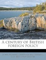 A Century of British Foreign Policy af G. P. 1873-1968 Gooch, John Howard Bertram Masterman