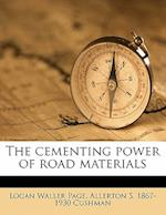 The Cementing Power of Road Materials af Logan Waller Page, Allerton S. 1867-1930 Cushman