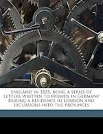 England in 1835, Being a Series of Letters Written to Friends in Germany During a Residence in London and Excursions Into the Provinces Volume 2 af Friedrich Ludwig Georg Von Raumer