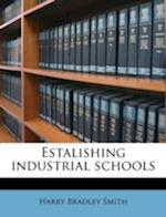 Estalishing Industrial Schools af Harry Bradley Smith