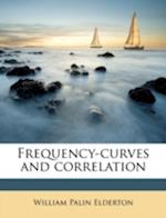 Frequency-Curves and Correlation af William Palin Elderton