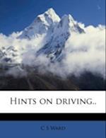 Hints on Driving.. af C. S. Ward