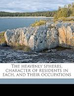 The Heavenly Spheres, Character of Residents in Each, and Their Occupations af Thomas Brownell Clarke, M. J. Upham Hendee
