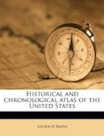 Historical and Chronological Atlas of the United State af Lucien H. Smith