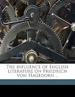 The Influence of English Literature on Friedrich Von Hagedorn .. af Bertha Reed Coffman