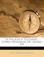La Villa Di S. Giuliano af Adolfo Francesco Falconetti