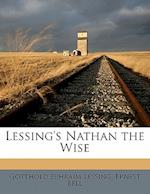 Lessing's Nathan the Wise af Ernest Bell, Gotthold Ephraim Lessing