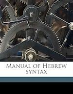 Manual of Hebrew Syntax af C. Van Den Biesen, Josephus David Wijnkoop