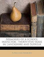 Memories of a School Inspector af Alfred James Swinburne
