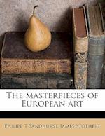 The Masterpieces of European Art af James Stothert, Philipp T. Sandhurst