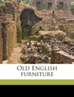 Old English Furniture af Bertie Wyllie, Frederick Fenn