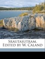 Srautasutram. Edited by W. Caland Volume 2 PT.3 af Baudhayana Baudhayana, Willem Caland