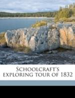 Schoolcraft's Exploring Tour of 1832 af William Thurston Boutwell