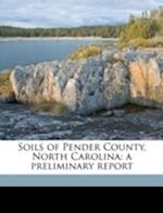 Soils of Pender County, North Carolina af Hugh Hammond Bennett