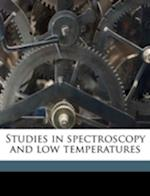 Studies in Spectroscopy and Low Temperatures af Gordon Merrit Shrum
