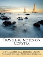 Traveling Notes on Corytsa af Pan-Epirotic Union Publication No, Nicholas Culolias, T. Vellianites
