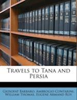 Travels to Tana and Persia af William Thomas, Ambrogio Contarini, Giosofat Barbaro