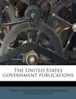 The United States Government Publications af David Lansing Kingsbury