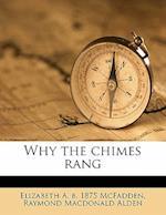 Why the Chimes Rang af Raymond MacDonald Alden, Elizabeth A. B. 1875 McFadden