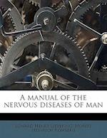 A Manual of the Nervous Diseases of Man Volume 1 af Edward Henry Sieveking, Moritz Heinrich Romberg