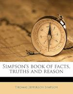 Simpson's Book of Facts, Truths and Reason af Thomas Jefferson Simpson