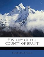 History of the County of Brant Volume 1 af F. Douglas Reville