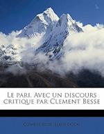 Le Pari. Avec Un Discours Critique Par Clement Besse af Blaise Pascal, Clment Besse, Clement Besse