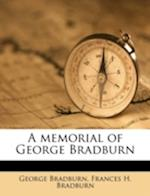 A Memorial of George Bradburn af Frances H. Bradburn, George Bradburn