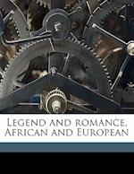 Legend and Romance, African and European Volume 1 af Richard Johns