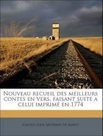 Nouveau Recueil Des Meilleurs Contes En Vers, Faisant Suite a Celui Imprime En 1774